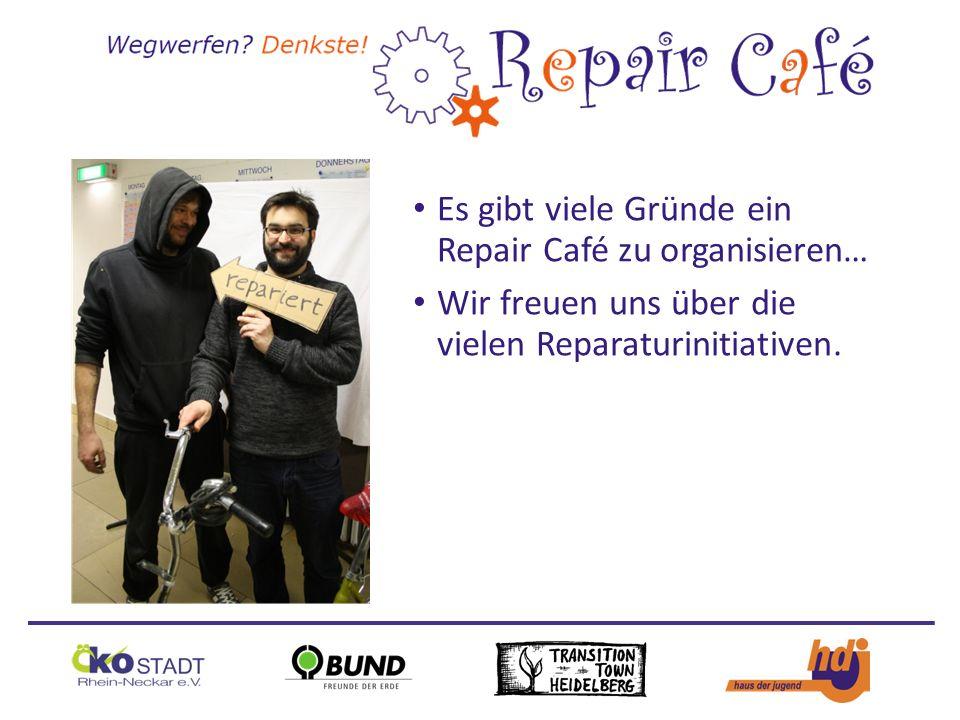 Es gibt viele Gründe ein Repair Café zu organisieren… Wir freuen uns über die vielen Reparaturinitiativen.