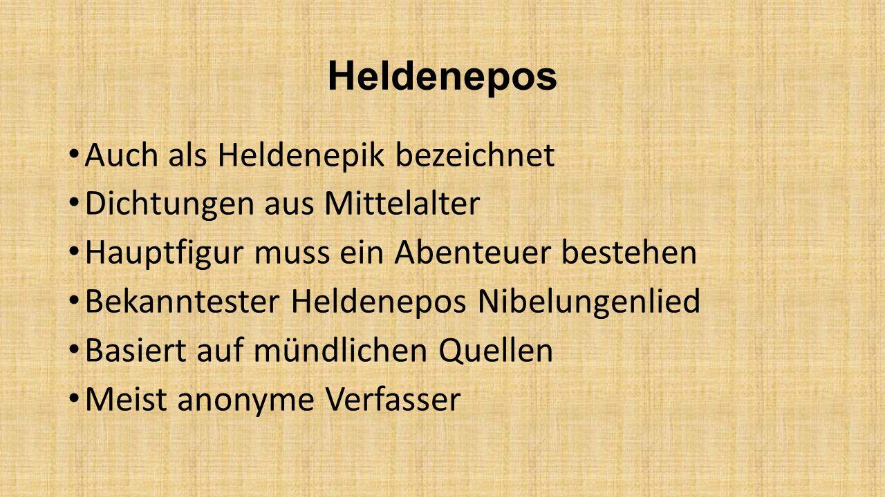Heldenepos Auch als Heldenepik bezeichnet Dichtungen aus Mittelalter Hauptfigur muss ein Abenteuer bestehen Bekanntester Heldenepos Nibelungenlied Bas