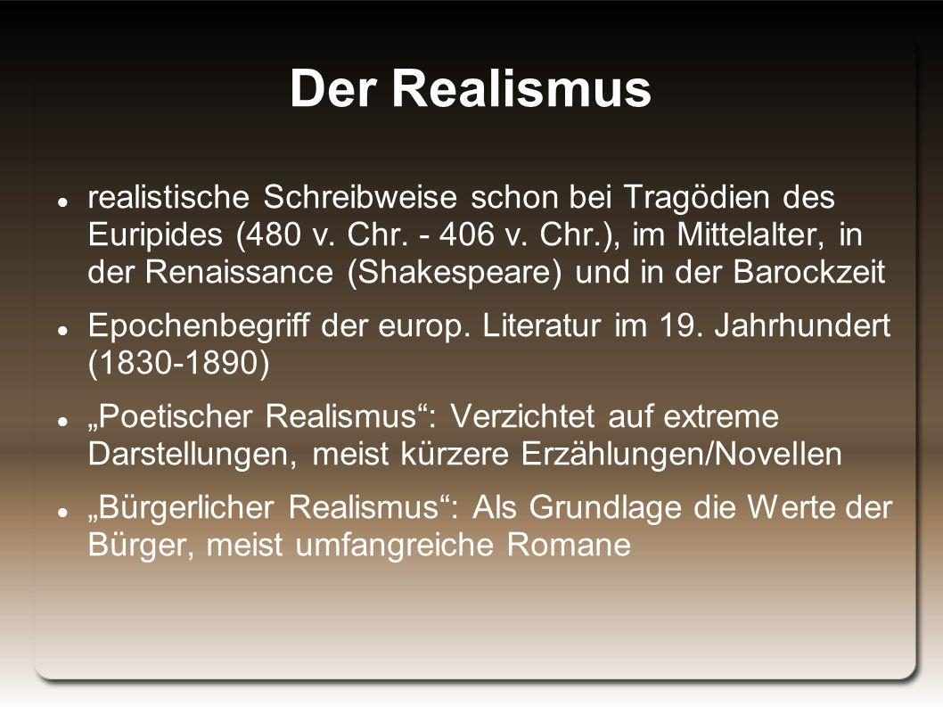 Der Realismus realistische Schreibweise schon bei Tragödien des Euripides (480 v.