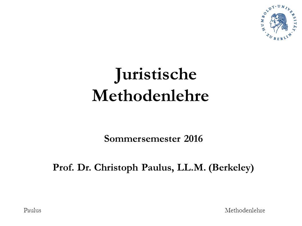 Juristische Methodenlehre PaulusMethodenlehre Sommersemester 2016 Prof.