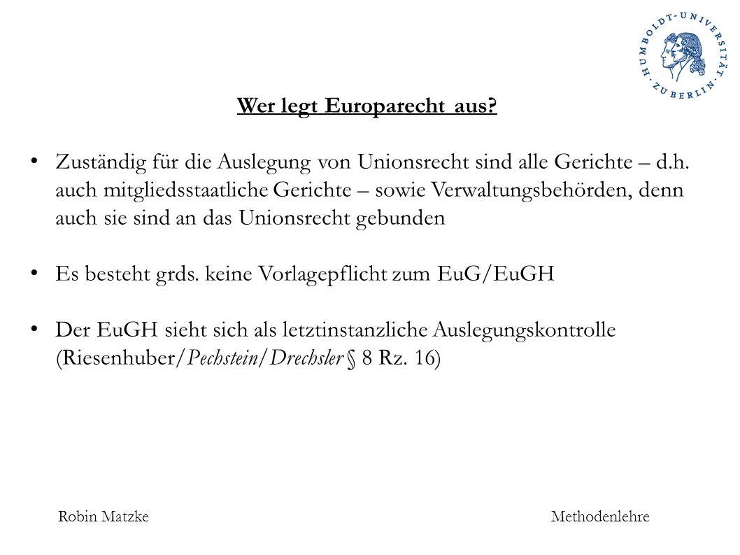 Robin MatzkeMethodenlehre Wer legt Europarecht aus.