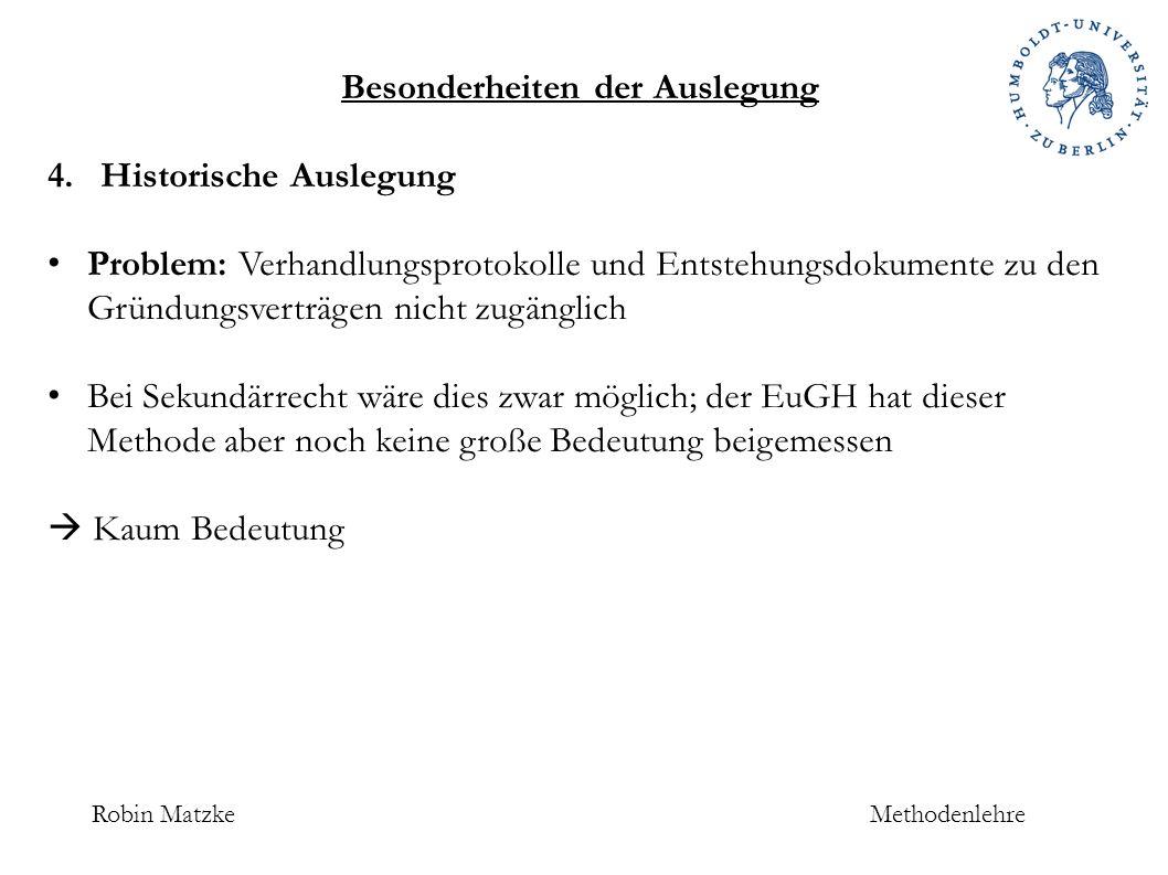 Robin MatzkeMethodenlehre Besonderheiten der Auslegung 4.