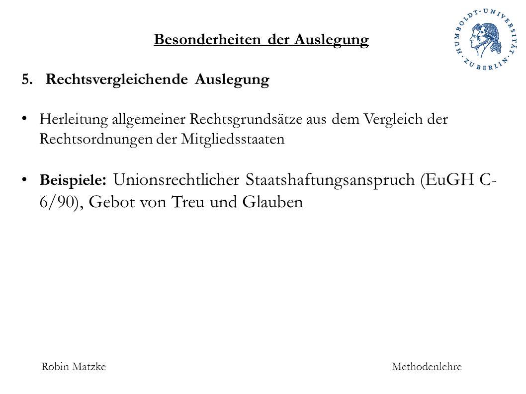 Robin MatzkeMethodenlehre Besonderheiten der Auslegung 5.