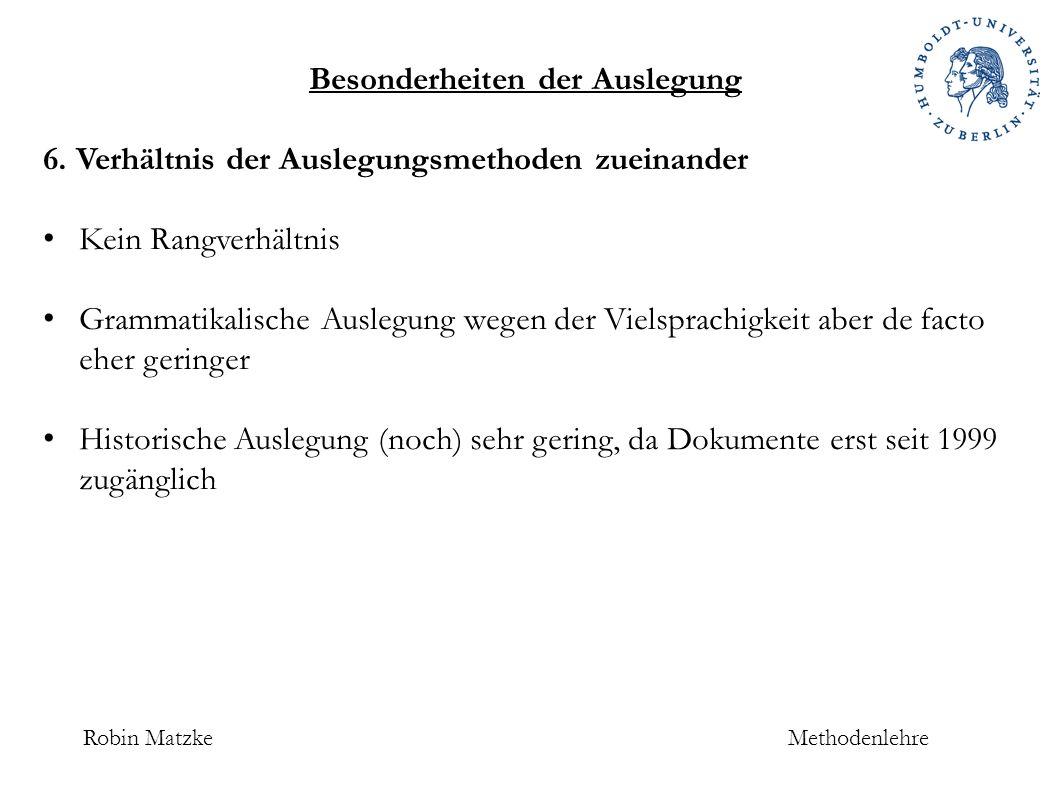 Robin MatzkeMethodenlehre Besonderheiten der Auslegung 6.