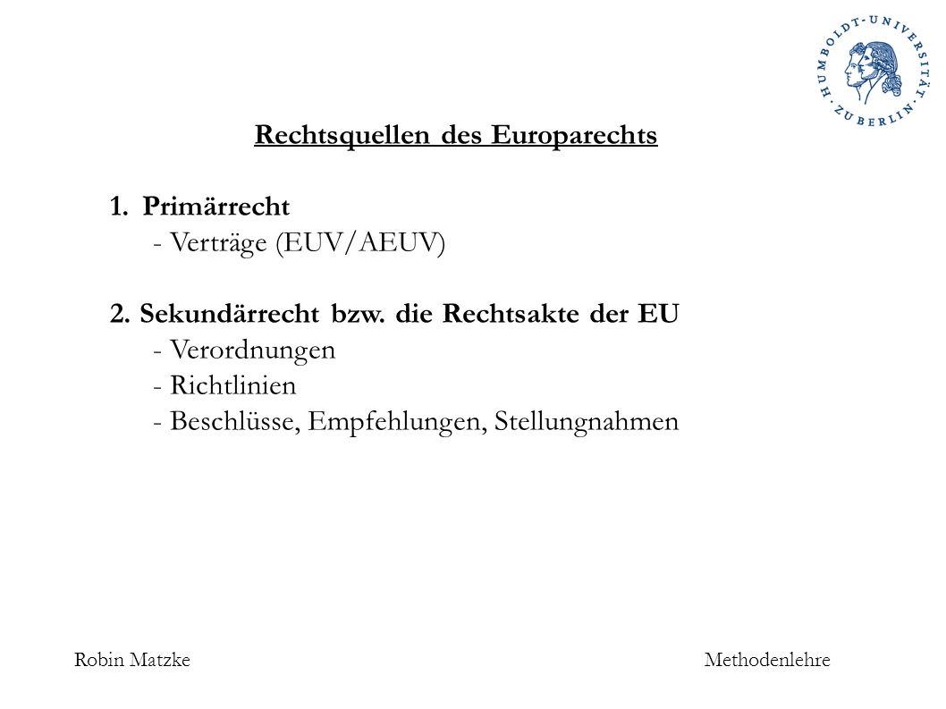 Robin MatzkeMethodenlehre Besonderheiten der Auslegung 7.