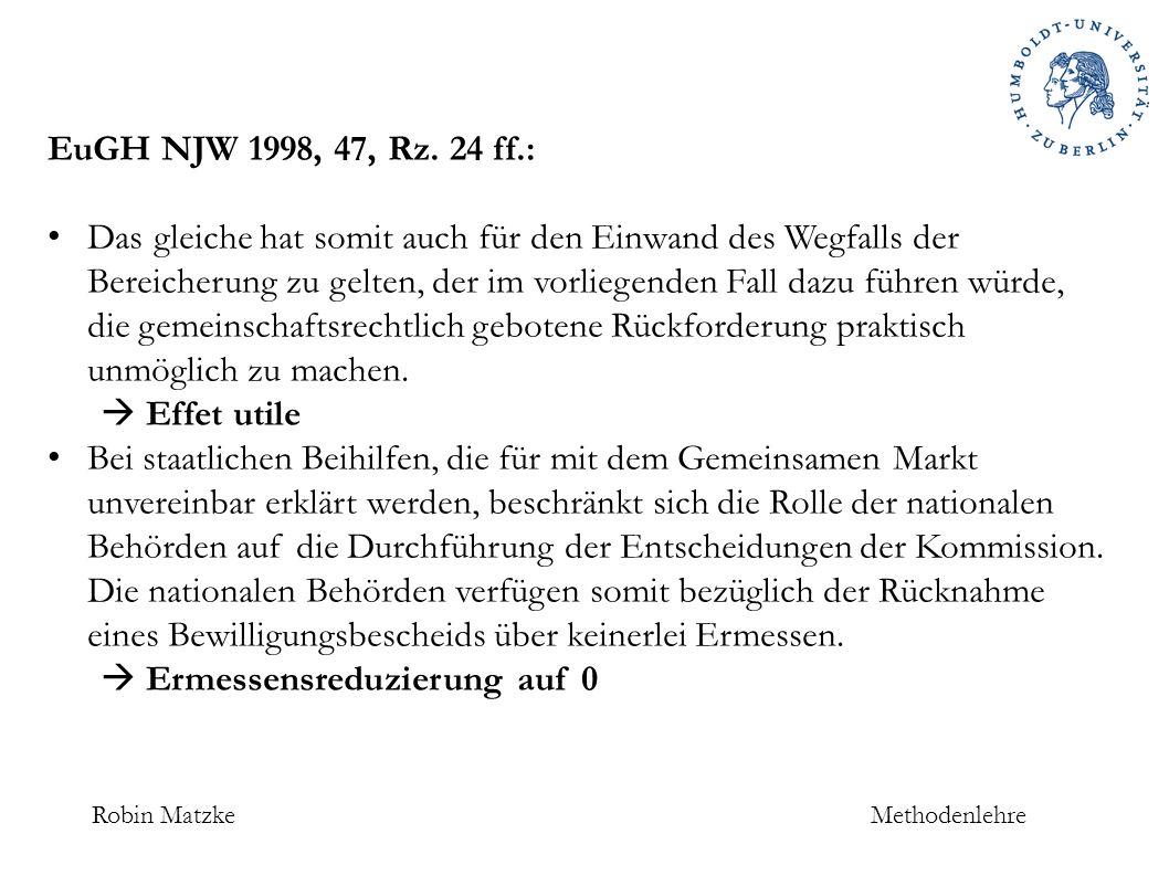 Robin MatzkeMethodenlehre EuGH NJW 1998, 47, Rz.