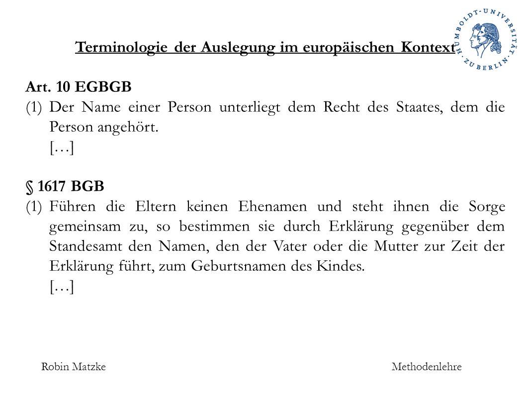 Robin MatzkeMethodenlehre Besonderheiten der Auslegung BGH NJW 2012, 1073 Rz.
