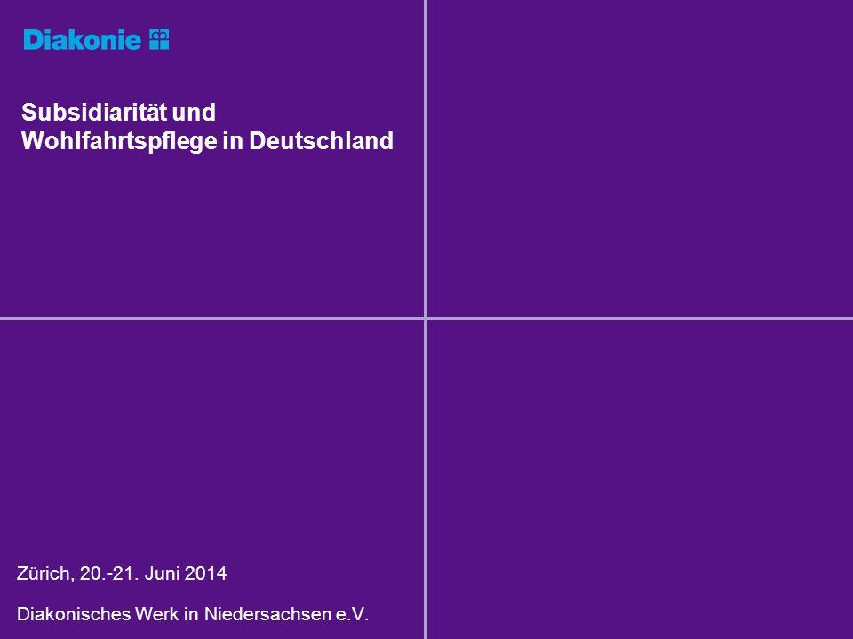Subsidiarität und Wohlfahrtspflege in Deutschland Zürich, 20.-21.