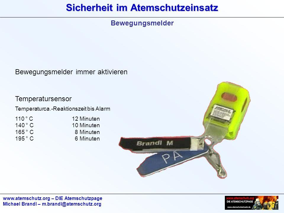 Sicherheit im Atemschutzeinsatz www.atemschutz.org – DIE Atemschutzpage Michael Brandl – m.brandl@atemschutz.org Bewegungsmelder Bewegungsmelder immer
