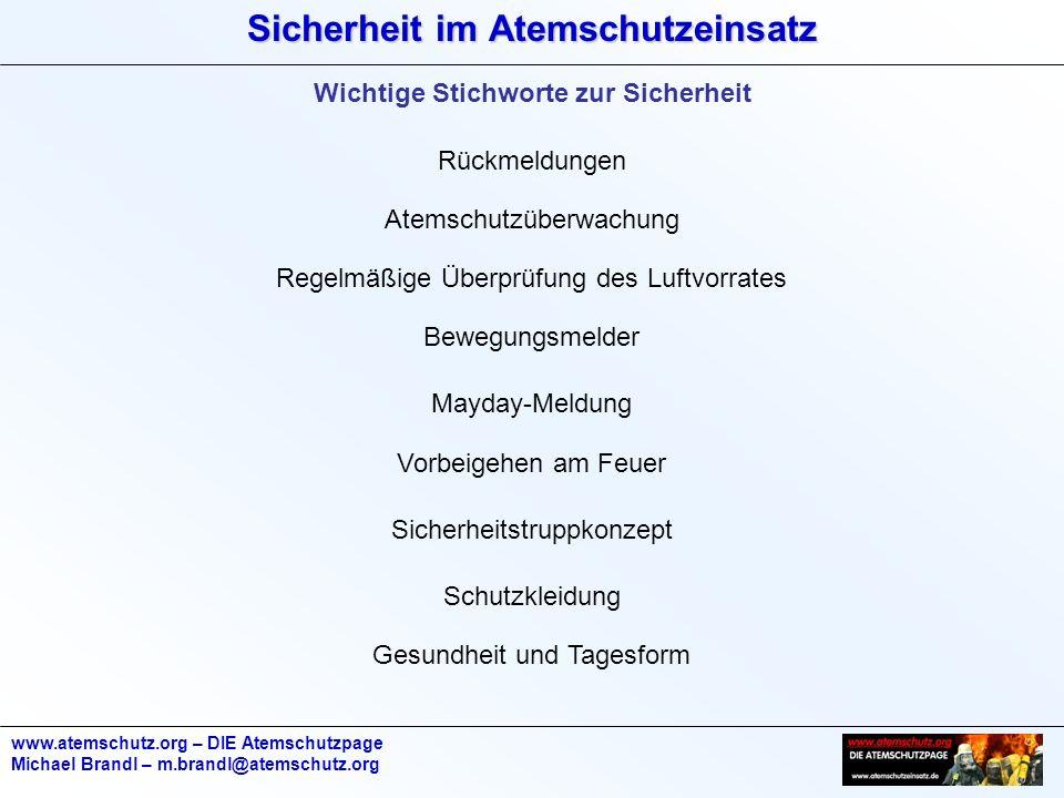 Sicherheit im Atemschutzeinsatz www.atemschutz.org – DIE Atemschutzpage Michael Brandl – m.brandl@atemschutz.org Wichtige Stichworte zur Sicherheit Rü