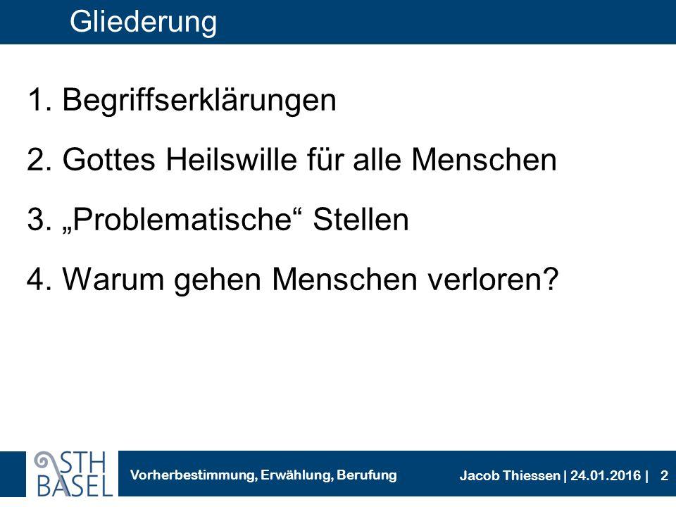 Vorherbestimmung, Erwählung, Berufung Jacob Thiessen | 24.01.2016 | Einleitung Vorherbestimmung.