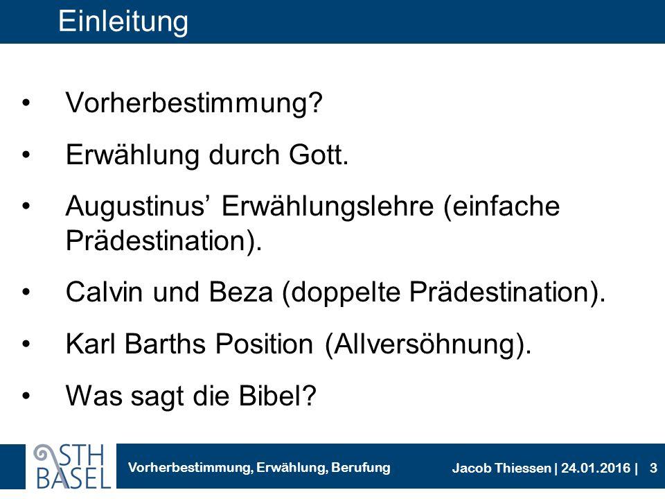Vorherbestimmung, Erwählung, Berufung Jacob Thiessen | 24.01.2016 | 2.