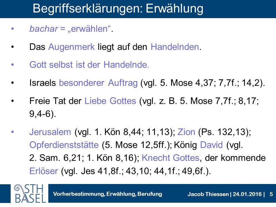 Vorherbestimmung, Erwählung, Berufung Jacob Thiessen | 24.01.2016 | Begriffserklärungen: Erwählung Liebe Gottes als Grundlage.