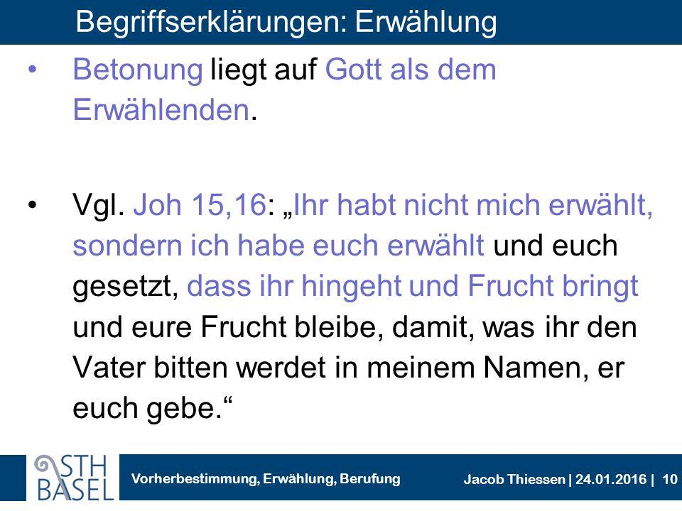 Vorherbestimmung, Erwählung, Berufung Jacob Thiessen | 24.01.2016 | Gottes Heilswille für alle Menschen Gott hat sich für den Menschen entschieden.