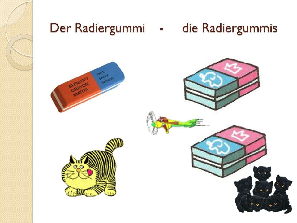 Der Radiergummi - die Radiergummis