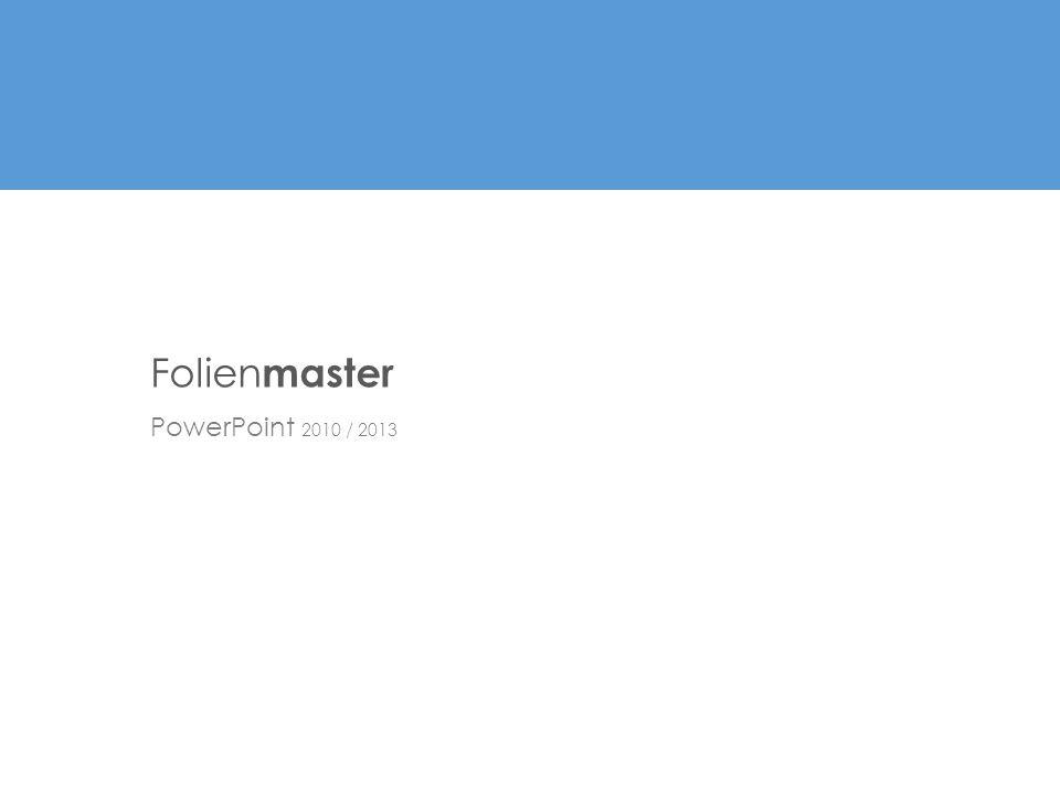PowerPoint 2010 / 2013 Folien master