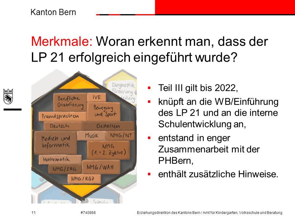 Kanton Bern #740866 Merkmale: Woran erkennt man, dass der LP 21 erfolgreich eingeführt wurde? 11Erziehungsdirektion des Kantons Bern / Amt für Kinderg