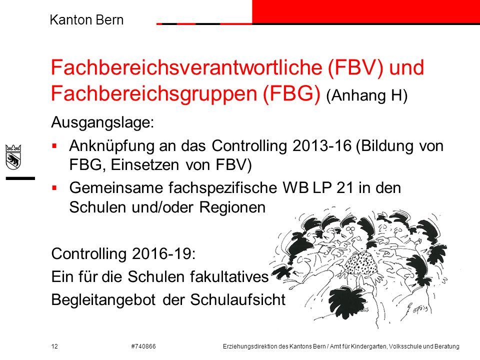 Kanton Bern #740866 Fachbereichsverantwortliche (FBV) und Fachbereichsgruppen (FBG) (Anhang H) 12 Ausgangslage:  Anknüpfung an das Controlling 2013-1