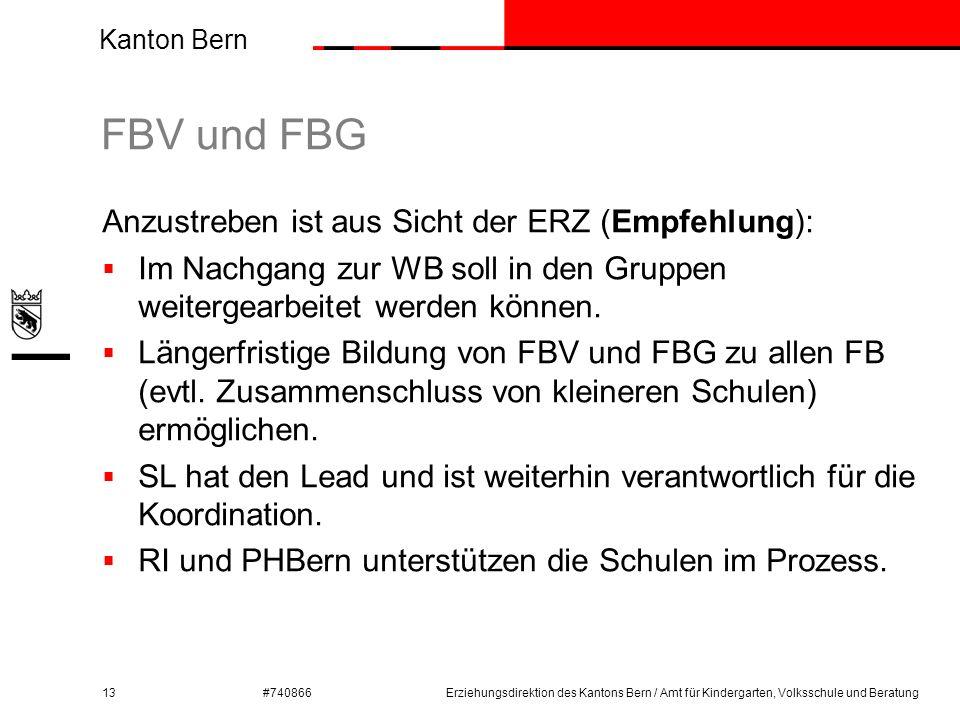 Kanton Bern #740866 FBV und FBG 13 Anzustreben ist aus Sicht der ERZ (Empfehlung):  Im Nachgang zur WB soll in den Gruppen weitergearbeitet werden kö