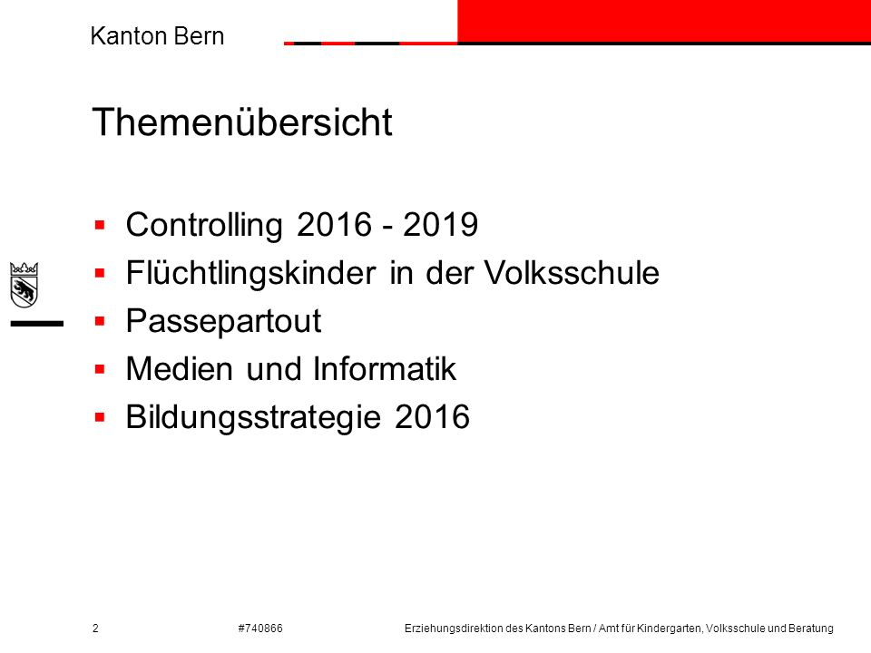 Kanton Bern #740866 Themenübersicht 2  Controlling 2016 - 2019  Flüchtlingskinder in der Volksschule  Passepartout  Medien und Informatik  Bildun