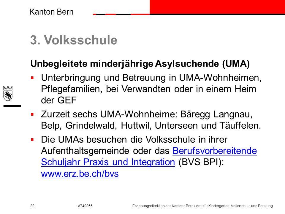 Kanton Bern #740866 3. Volksschule 22 Unbegleitete minderjährige Asylsuchende (UMA)  Unterbringung und Betreuung in UMA-Wohnheimen, Pflegefamilien, b