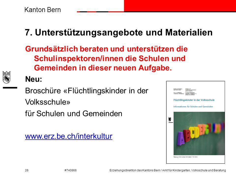 Kanton Bern #740866 7. Unterstützungsangebote und Materialien 26 Grundsätzlich beraten und unterstützen die Schulinspektoren/innen die Schulen und Gem