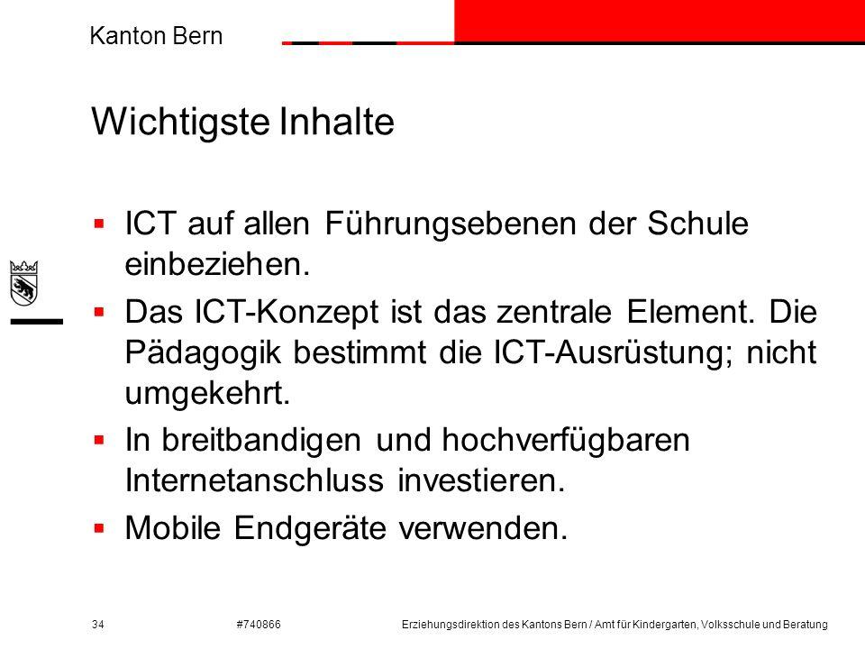 Kanton Bern #740866 Wichtigste Inhalte 34  ICT auf allen Führungsebenen der Schule einbeziehen.  Das ICT-Konzept ist das zentrale Element. Die Pädag