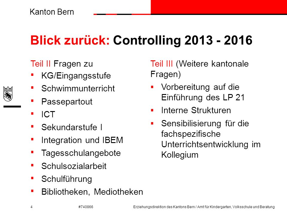 Kanton Bern #740866 Blick zurück: Controlling 2013 - 2016 Teil II Fragen zu  KG/Eingangsstufe  Schwimmunterricht  Passepartout  ICT  Sekundarstuf