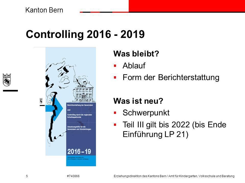 Kanton Bern #740866 Controlling 2016 - 2019 5Erziehungsdirektion des Kantons Bern / Amt für Kindergarten, Volksschule und Beratung Was bleibt?  Ablau