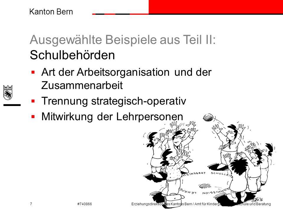 Kanton Bern #740866 Ausgewählte Beispiele aus Teil II: Schulbehörden 7Erziehungsdirektion des Kantons Bern / Amt für Kindergarten, Volksschule und Ber