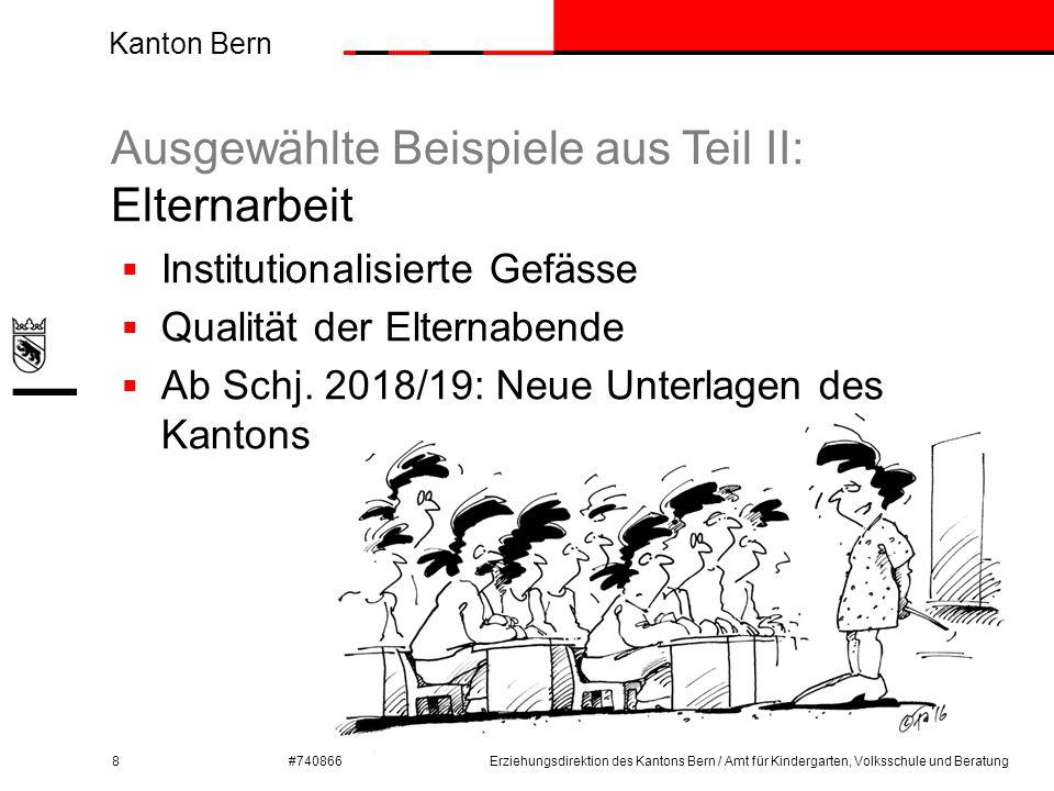 Kanton Bern #740866 Ausgewählte Beispiele aus Teil II: Elternarbeit 8Erziehungsdirektion des Kantons Bern / Amt für Kindergarten, Volksschule und Bera