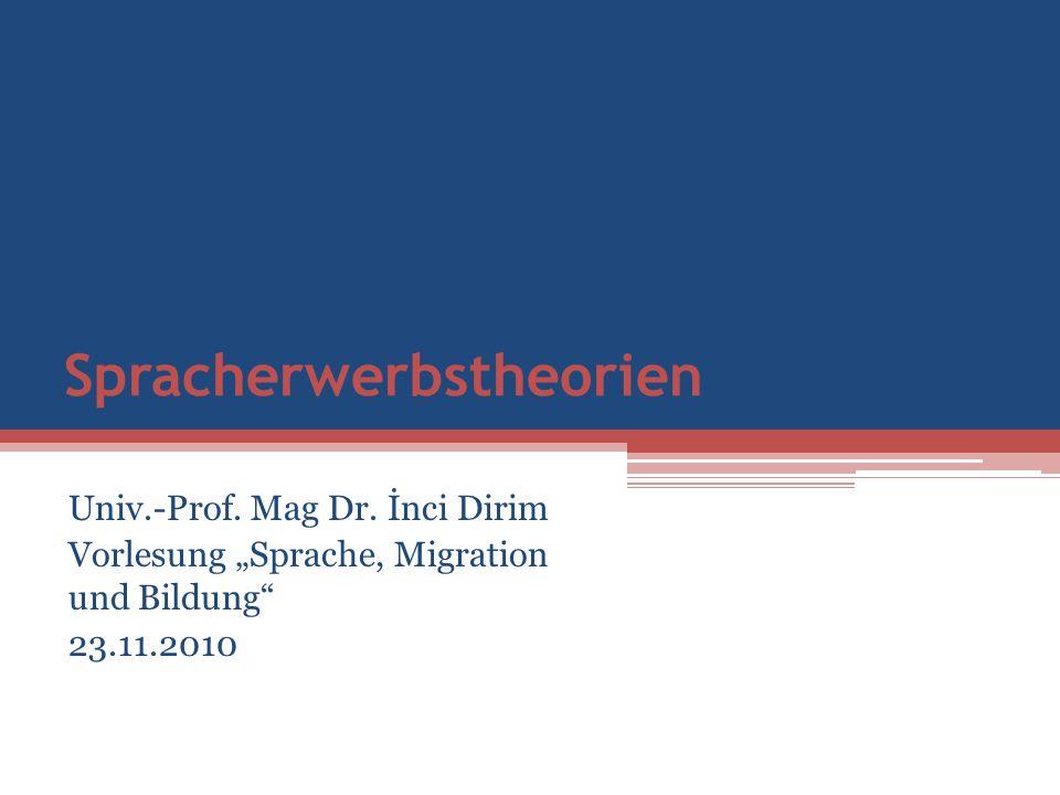 Spracherwerbstheorien Univ.-Prof. Mag Dr.