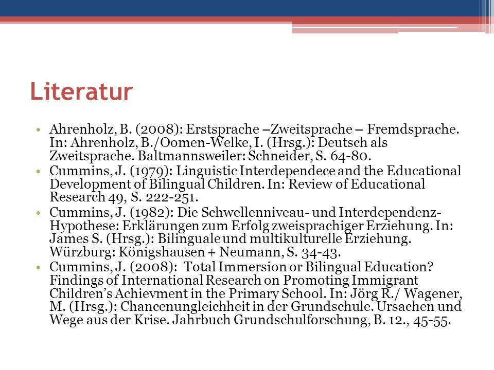 Literatur Ahrenholz, B. (2008): Erstsprache –Zweitsprache – Fremdsprache.