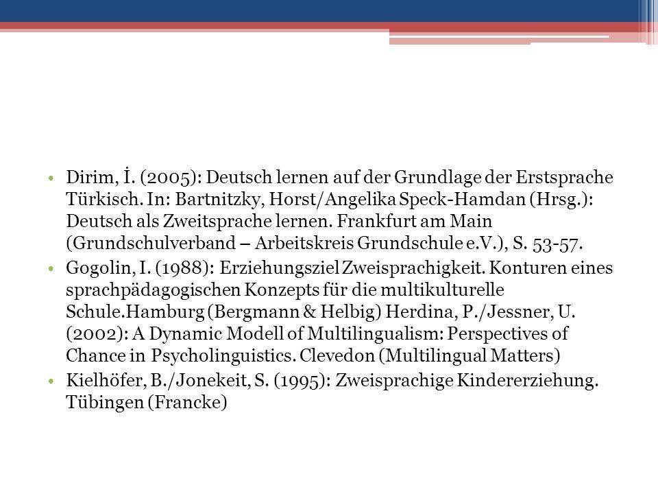 Dirim, İ. (2005): Deutsch lernen auf der Grundlage der Erstsprache Türkisch.