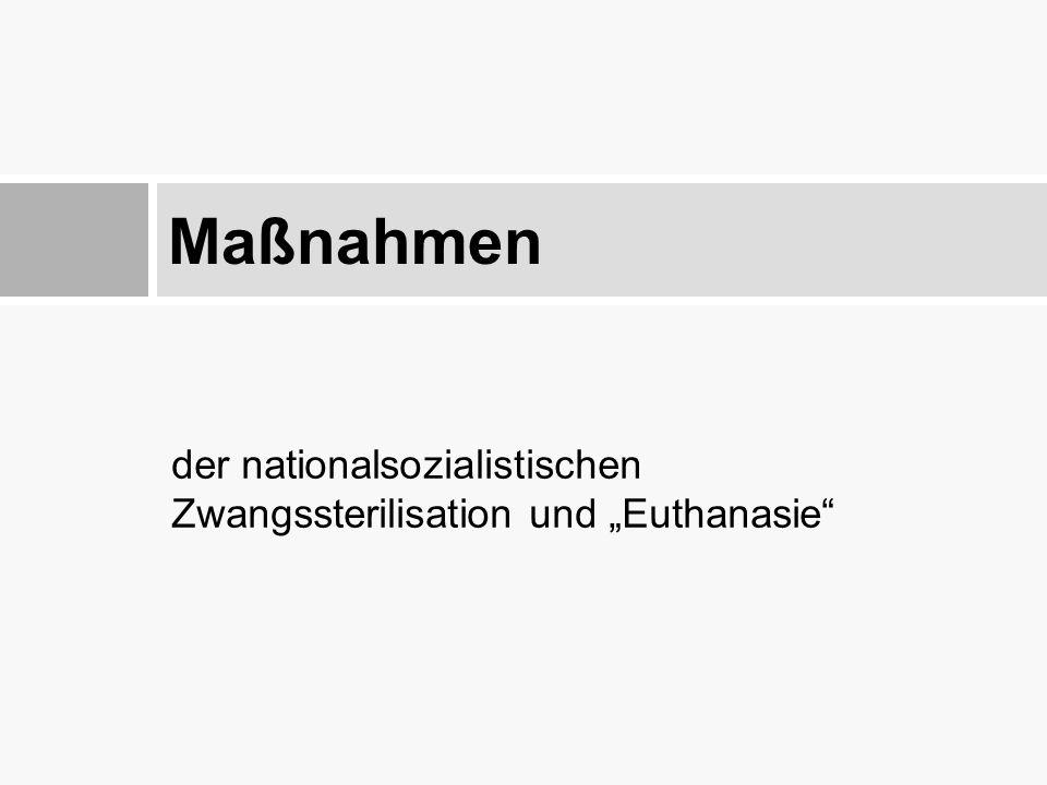 """der nationalsozialistischen Zwangssterilisation und """"Euthanasie"""" Maßnahmen"""