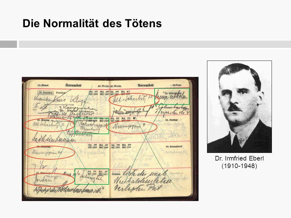 Die Normalität des Tötens Dr. Irmfried Eberl (1910-1948)