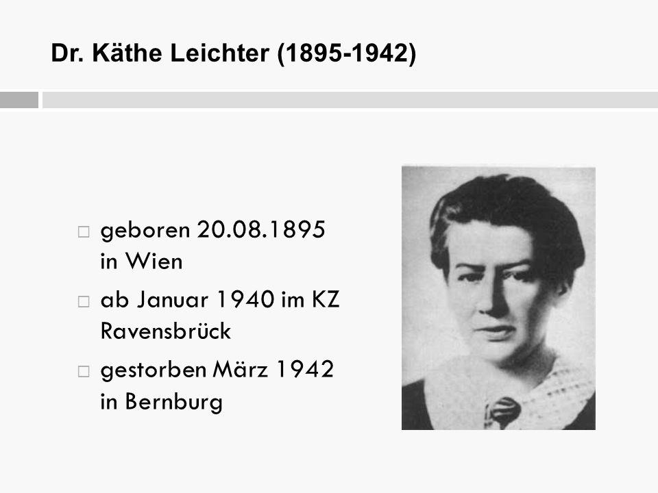 Dr. Käthe Leichter (1895-1942)  geboren 20.08.1895 in Wien  ab Januar 1940 im KZ Ravensbrück  gestorben März 1942 in Bernburg