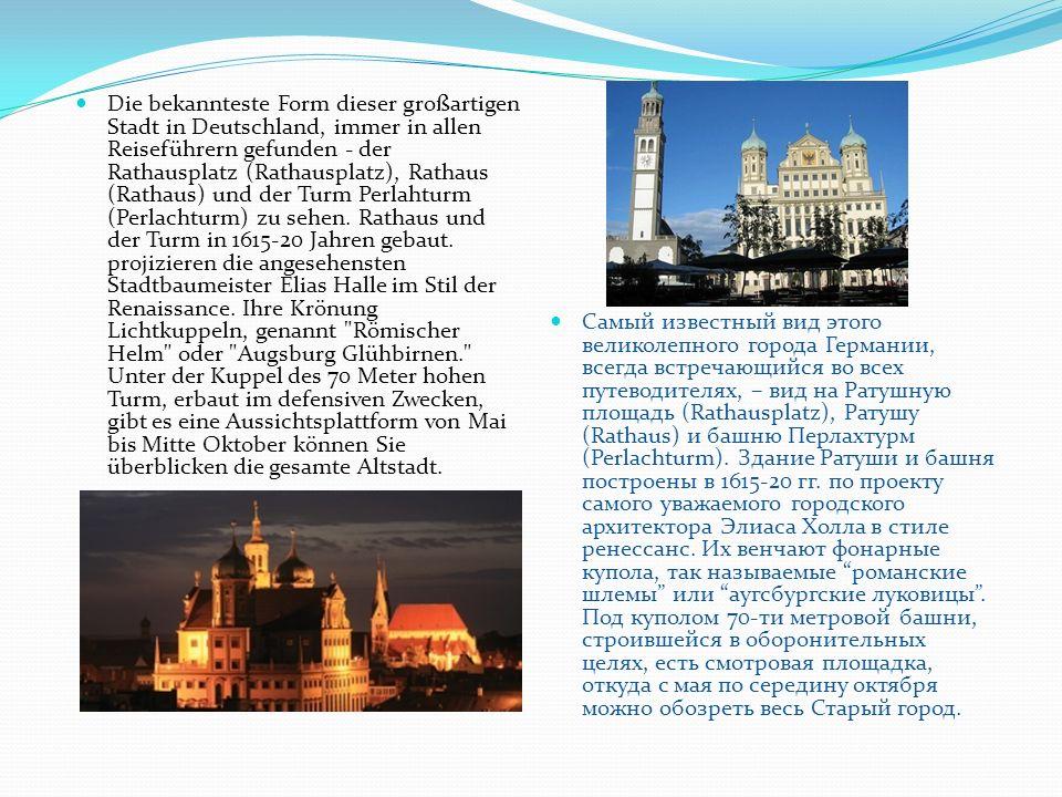 Die bekannteste Form dieser großartigen Stadt in Deutschland, immer in allen Reiseführern gefunden - der Rathausplatz (Rathausplatz), Rathaus (Rathaus) und der Turm Perlahturm (Perlachturm) zu sehen.