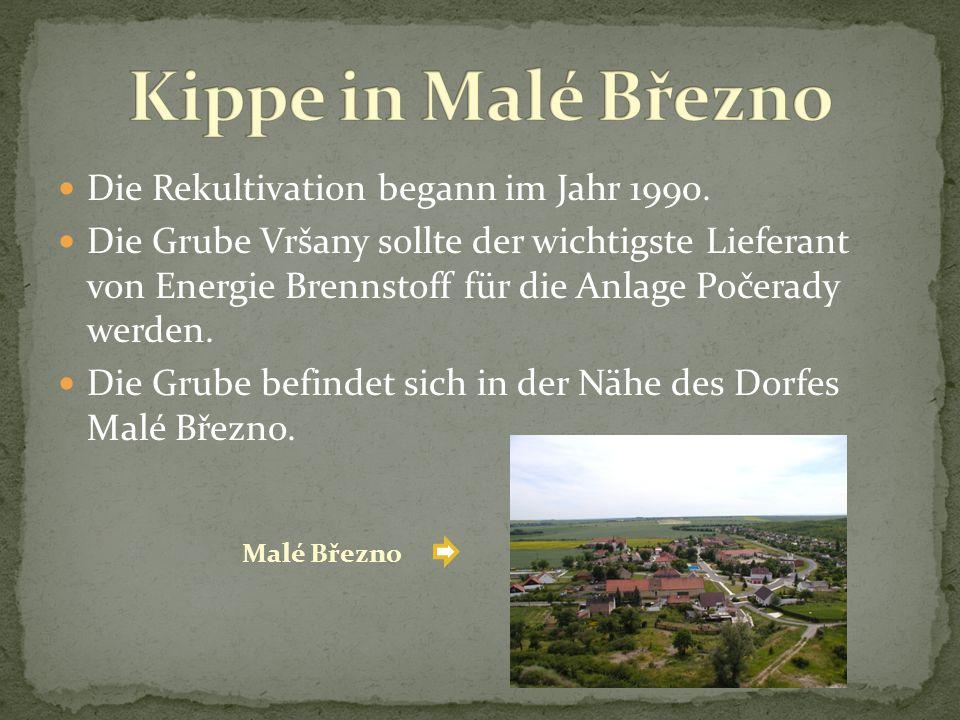 Die Rekultivation begann im Jahr 1990. Die Grube Vršany sollte der wichtigste Lieferant von Energie Brennstoff für die Anlage Počerady werden. Die Gru