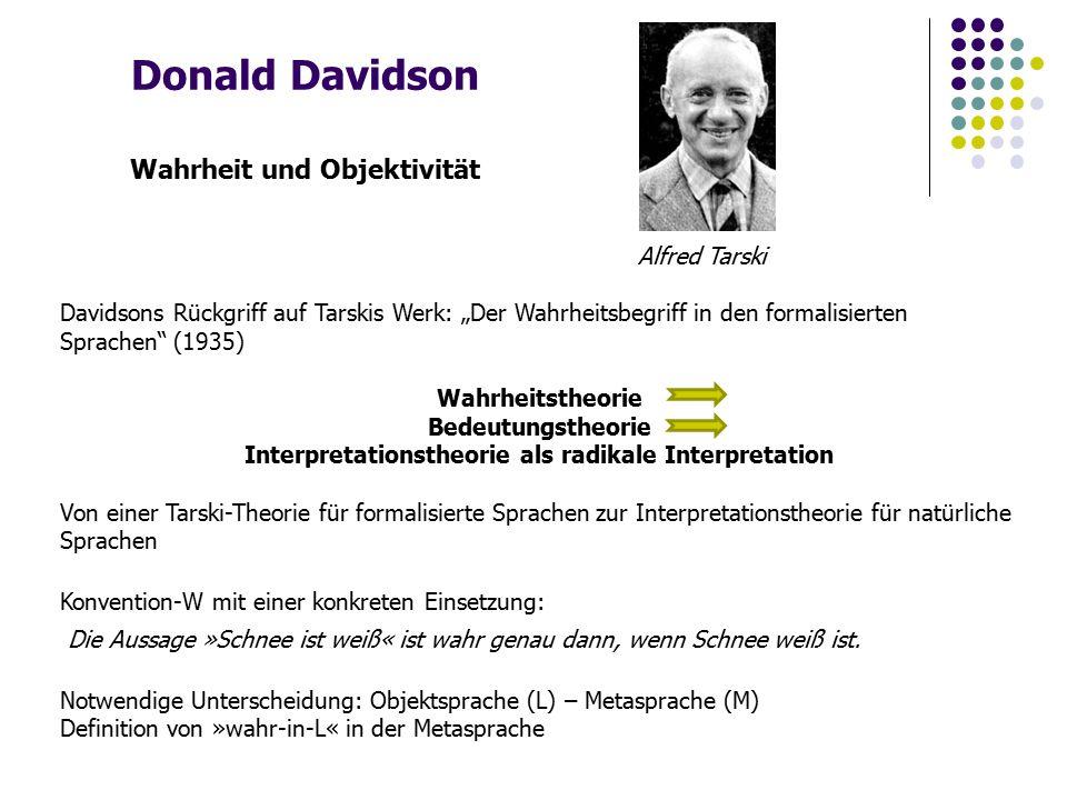 """Donald Davidson Wahrheit und Objektivität Alfred Tarski Davidsons Rückgriff auf Tarskis Werk: """"Der Wahrheitsbegriff in den formalisierten Sprachen"""" (1"""