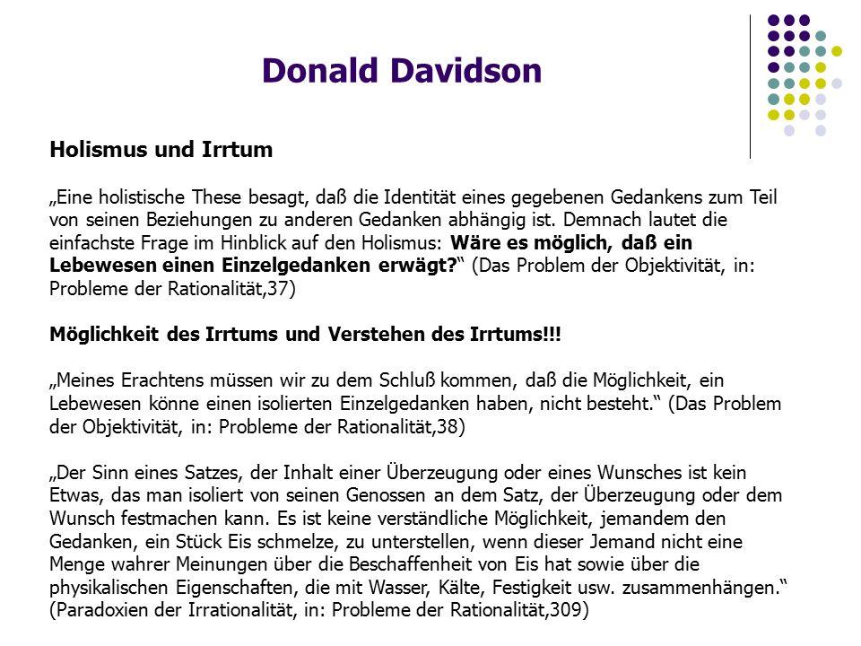 """Donald Davidson Holismus und Irrtum """"Eine holistische These besagt, daß die Identität eines gegebenen Gedankens zum Teil von seinen Beziehungen zu anderen Gedanken abhängig ist."""