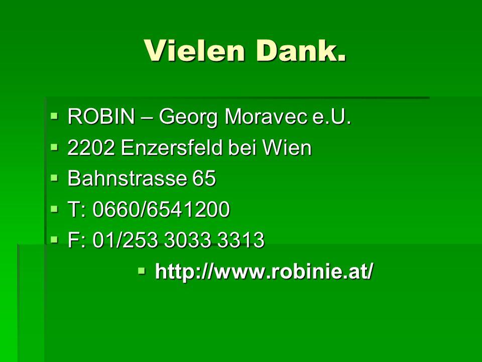 Vielen Dank.  ROBIN – Georg Moravec e.U.