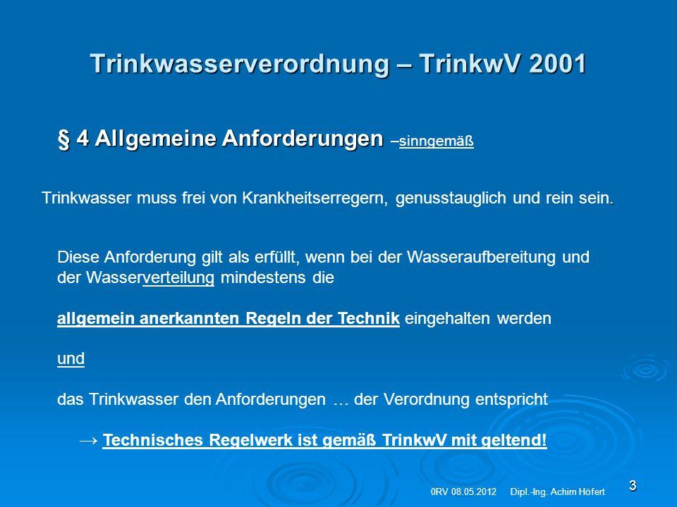 3 § 4 Allgemeine Anforderungen § 4 Allgemeine Anforderungen –sinngemäß Trinkwasserverordnung – TrinkwV 2001 Diese Anforderung gilt als erfüllt, wenn b