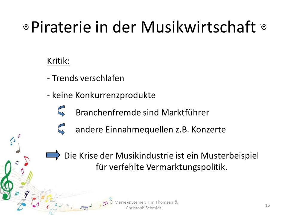 Piraterie in der Musikwirtschaft 16 © Marieke Steiner, Tim Thomsen & Christoph Schmidt ৩৩ Kritik: - Trends verschlafen - keine Konkurrenzprodukte Bran