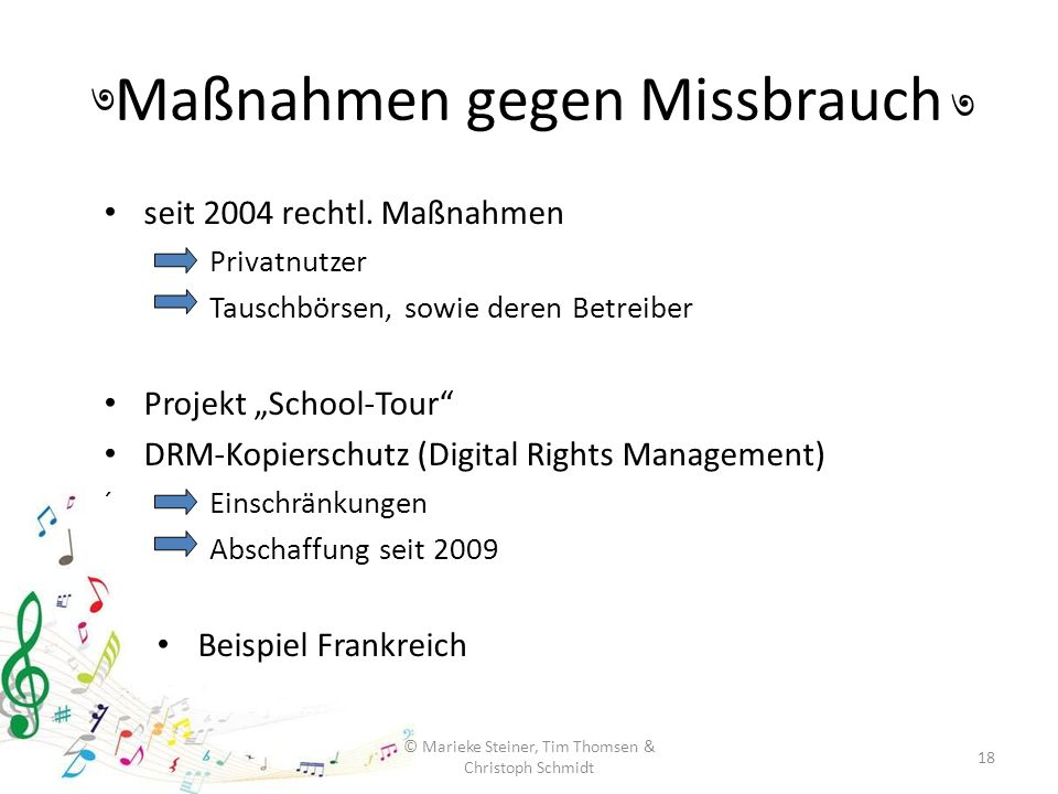 "Maßnahmen gegen Missbrauch seit 2004 rechtl. Maßnahmen Privatnutzer Tauschbörsen, sowie deren Betreiber Projekt ""School-Tour"" DRM-Kopierschutz (Digita"