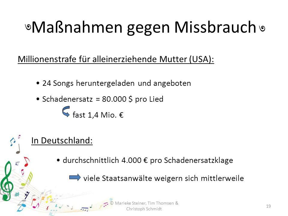 19 Maßnahmen gegen Missbrauch ৩ ৩ Millionenstrafe für alleinerziehende Mutter (USA): 24 Songs heruntergeladen und angeboten Schadenersatz = 80.000 $ p
