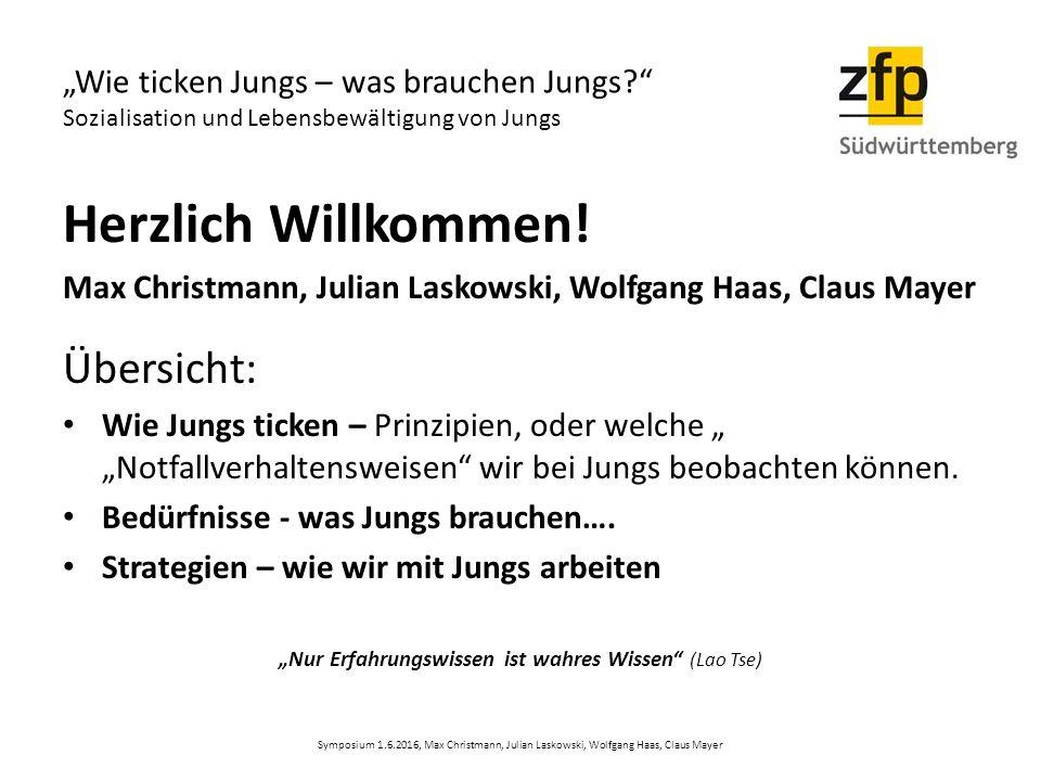 """""""Wie ticken Jungs – was brauchen Jungs?"""" Sozialisation und Lebensbewältigung von Jungs Herzlich Willkommen! Max Christmann, Julian Laskowski, Wolfgang"""