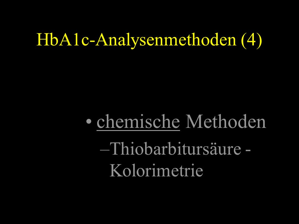 HbA1c-Analysenmethoden (4) chemische Methoden –Thiobarbitursäure - Kolorimetrie