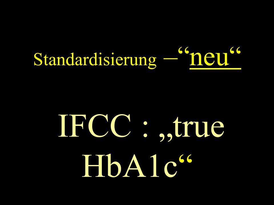 """Standardisierung – neu IFCC : """"true HbA1c"""