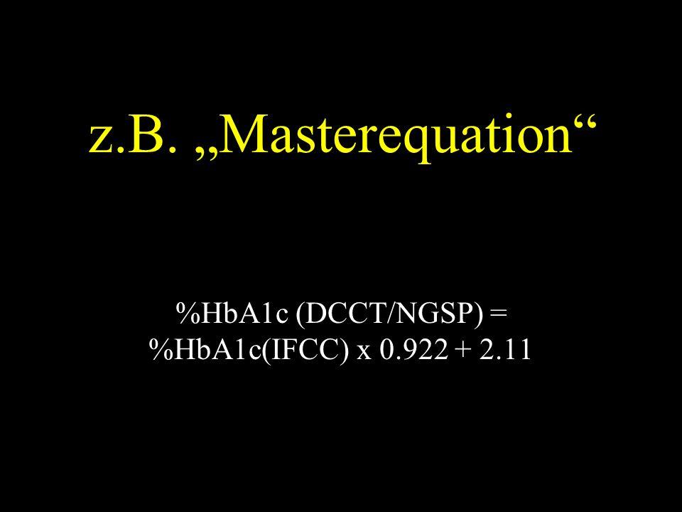 "z.B. ""Masterequation %HbA1c (DCCT/NGSP) = %HbA1c(IFCC) x 0.922 + 2.11"